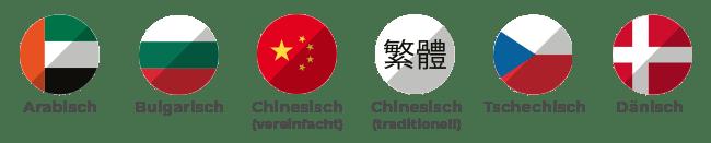 Arabisch, Bulgarisch, Chinesisch (traditionell und vereinfacht), Tschechisch und Dänisch